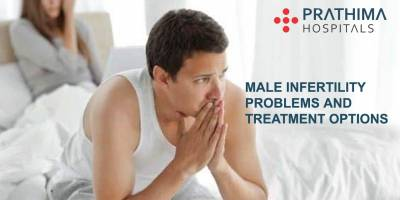 Male Infertility Problems and Treatment Options