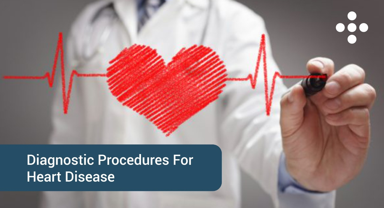 Diagnostic Procedures for Heart Diseases